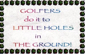Golfers do it to  little holes in the ground