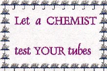 Let a Chemist  test your tubes